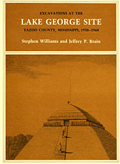 Cover: Excavations at the Lake George Site, Yazoo Country, Mississippi, 1958–1960
