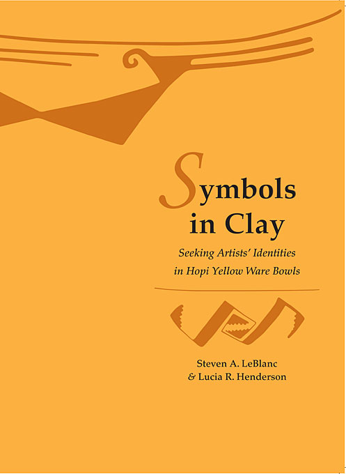 Cover: Symbols in Clay: Seeking Artists' Identities in Hopi Yellow Ware Bowls, from Harvard University Press