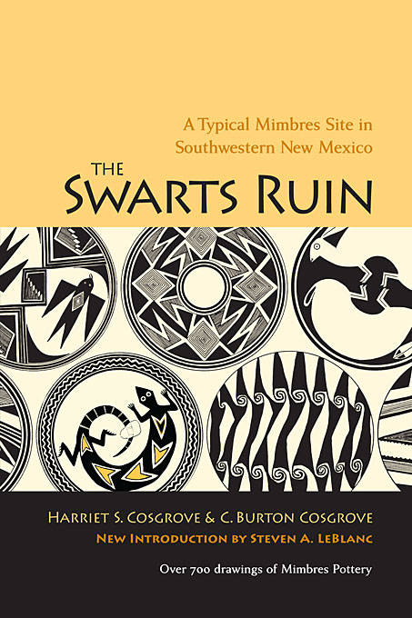 Cover: The Swarts Ruin: A Typical Mimbres Site in Southwestern New Mexico, With a New Introduction by Steven A. LeBlanc, from Harvard University Press