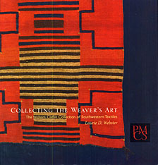 Cover: Collecting the Weaver's Art: The William Claflin Collection of Southwestern Textiles