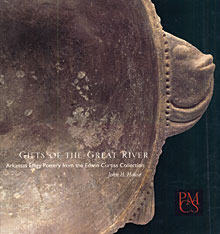 Cover: Gifts of the Great River: Arkansas Effigy Pottery from the Edwin Curtiss Collection