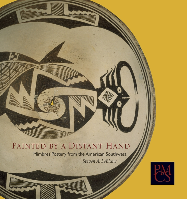 Cover: Painted by a Distant Hand: Mimbres Pottery from the American Southwest, from Harvard University Press