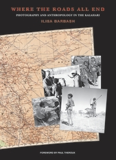 Cover: Where the Roads All End: Photography and Anthropology in the Kalahari