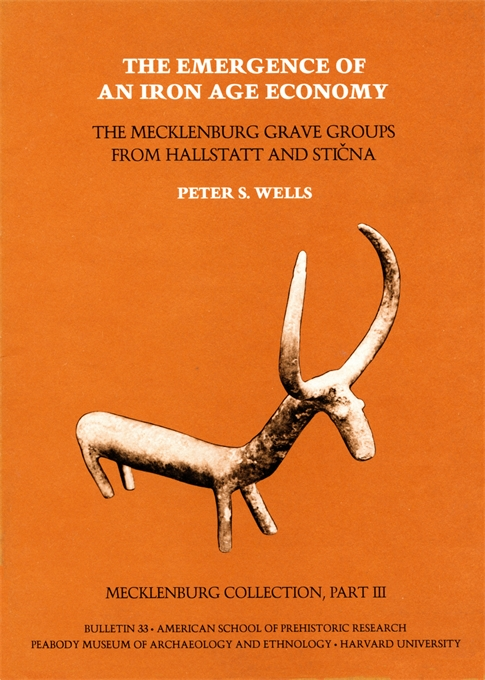 Cover: Mecklenburg Collection, Part III: The Emergence of an Iron Age Economy: The Mecklenburg Grave Groups from Hallstatt and Stična, from Harvard University Press