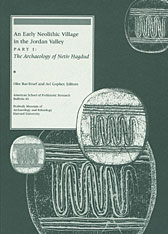 Cover: An Early Neolithic Village in the Jordan Valley, Part I: The Archaeology of Netiv Hagdud in PAPERBACK