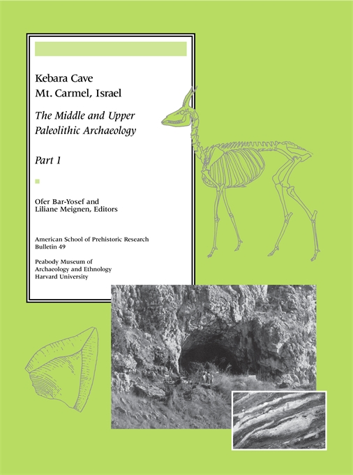 Cover: Kebara Cave, Mt. Carmel, Israel, Part I: The Middle and Upper Paleolithic Archaeology, from Harvard University Press