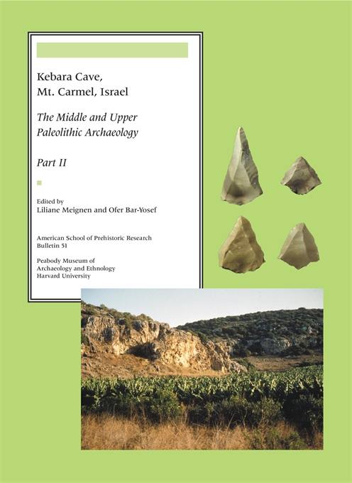 Cover: Kebara Cave, Mt. Carmel, Israel, Part II: The Middle and Upper Paleolithic Archaeology, from Harvard University Press