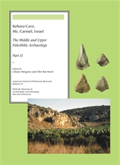 Cover: Kebara Cave, Mt. Carmel, Israel, Part II: The Middle and Upper Paleolithic Archaeology
