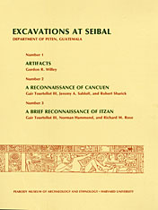 Cover: Excavations at Seibal, Department of Peten, Guatemala, II: 1. Artifacts. 2. A Reconnaissance of Cancuen. 3. A Brief Reconnaissance of Itzan