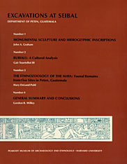 Cover: Excavations at Seibal, Department of Peten, Guatemala, V: 1. Monumental Sculpture and Hieroglyphic Inscriptions. 2. Burials: a Cultural Analysis. 3. The Ethnozoology of the Maya: Faunal remains from Five Sites in Peten, Guatemala. 4. General Summary and Conclusions