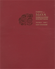 Cover: Corpus of Maya Hieroglyphic Inscriptions, Volume 9: Part 2: Tonina in PAPERBACK