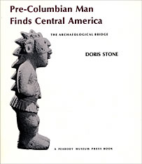 Cover: Pre-Columbian Man Finds Central America: The Archaeological Bridge