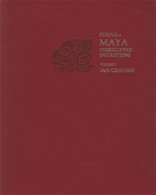 Cover: Corpus of Maya Hieroglyphic Inscriptions, Volume 1: Introduction, from Harvard University Press