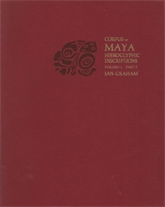 Cover: Corpus of Maya Hieroglyphic Inscriptions, Volume 2: Part 3: Ixkun, Ucanal, Ixtutz, Naranjo in PAPERBACK