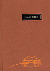 Cover: Dear Jeffie: Being the Letters from Jeffries Wyman, First Director of the Peabody Museum, to His Son, Jeffries Wyman, Jr