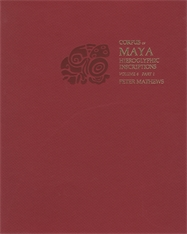 Cover: Corpus of Maya Hieroglyphic Inscriptions, Volume 6: Part 1: Tonina