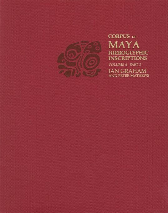 Cover: Corpus of Maya Hieroglyphic Inscriptions, Volume 6: Part 2: Tonina, from Harvard University Press
