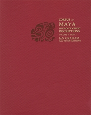 Cover: Corpus of Maya Hieroglyphic Inscriptions, Volume 6: Part 2: Tonina