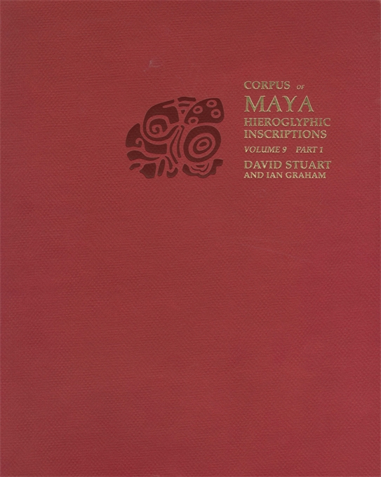 Cover: Corpus of Maya Hieroglyphic Inscriptions, Volume 9: Part 1: Piedras Negras, from Harvard University Press
