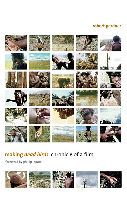 Cover: Making <i>Dead Birds</i>: Chronicle of a Film, from Harvard University Press