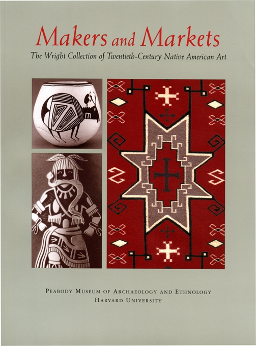 Cover: Makers and Markets: The Wright Collection of Twentieth-Century Native American Art, from Harvard University Press