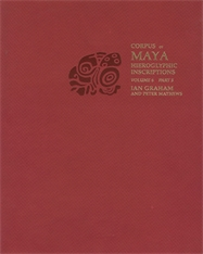 Cover: Corpus of Maya Hieroglyphic Inscriptions, Volume 6: Part 3: Tonina in PAPERBACK