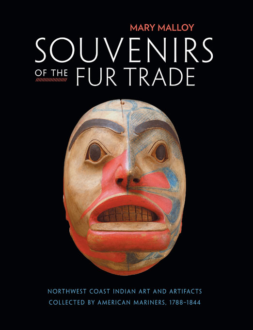 Cover: Souvenirs of the Fur Trade: Northwest Coast Indian Art and Artifacts Collected by American Mariners, 1788-1844, from Harvard University Press