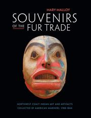 Cover: Souvenirs of the Fur Trade: Northwest Coast Indian Art and Artifacts Collected by American Mariners, 1788-1844