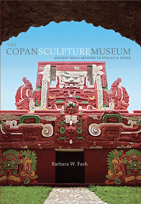 Cover: The Copan Sculpture Museum: Ancient Maya Artistry in Stucco and Stone, from Harvard University Press