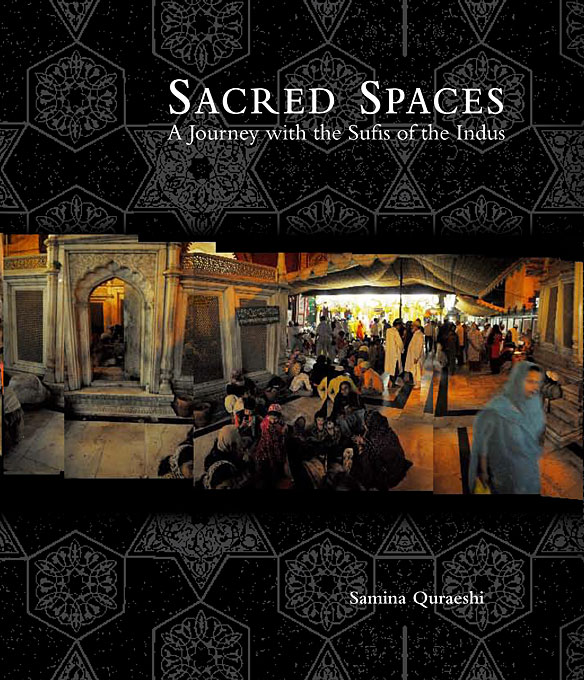 Cover: Sacred Spaces: A Journey with the Sufis of the Indus, from Harvard University Press