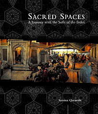 Cover: Sacred Spaces: A Journey with the Sufis of the Indus