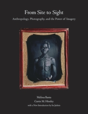 Cover: From Site to Sight: Anthropology, Photography, and the Power of Imagery, Thirtieth Anniversary Edition