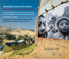 Cover: Shooting Cameras for Peace / Disparando Cámaras para la Paz: Youth, Photography, and the Colombian Armed Conflict / Juventud, Fotografía y el Conflicto Armado Colombiano