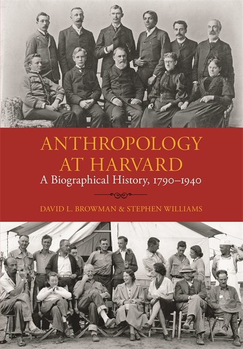 Cover: Anthropology at Harvard: A Biographical History, 1790–1940, from Harvard University Press