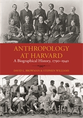 Cover: Anthropology at Harvard: A Biographical History, 1790–1940