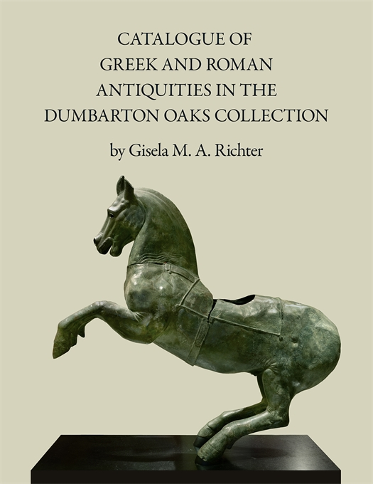 Cover: Catalogue of the Greek and Roman Antiquities in the Dumbarton Oaks Collection, from Harvard University Press