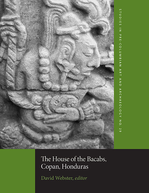 Cover: The House of the Bacabs, Copan, Honduras, from Harvard University Press