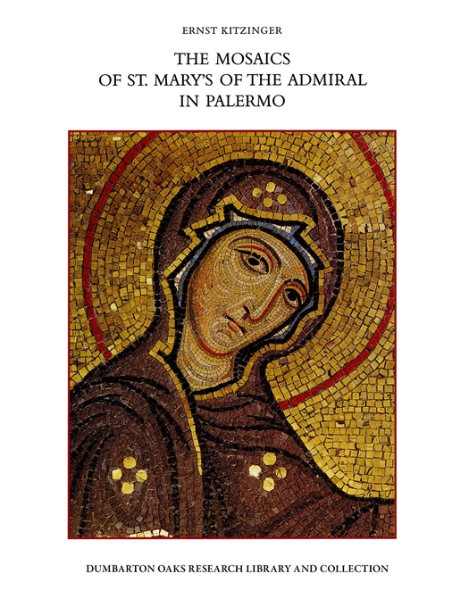 Cover: The Mosaics of St. Mary's of the Admiral in Palermo, from Harvard University Press