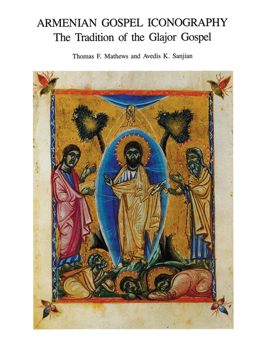 Cover: Armenian Gospel Iconography: The Tradition of the Glajor Gospel, from Harvard University Press