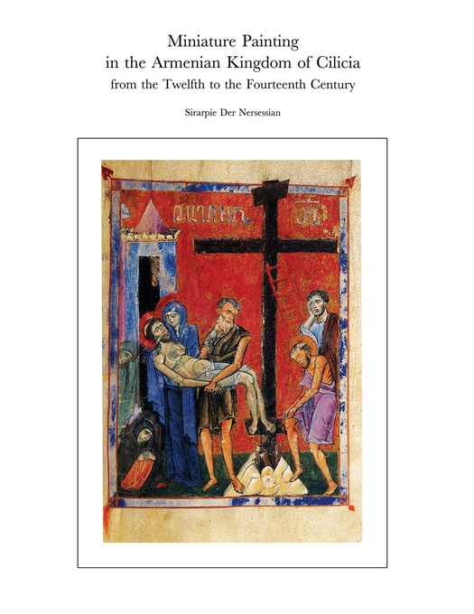 Cover: Miniature Painting in the Armenian Kingdom of Cilicia from the Twelfth to the Fourteenth Century, from Harvard University Press