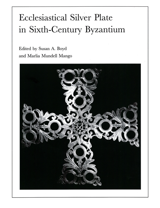 Cover: Ecclesiastical Silver Plate in Sixth-Century Byzantium, from Harvard University Press