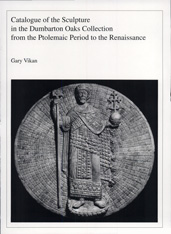Cover: Catalogue of the Sculpture in the Dumbarton Oaks Collection from the Ptolemaic Period to the Renaissance