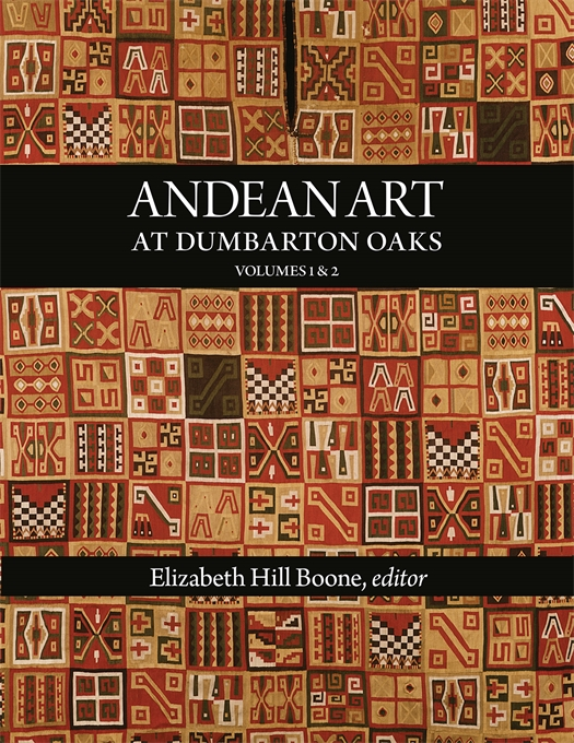 Cover: Andean Art at Dumbarton Oaks, from Harvard University Press