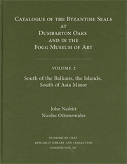 Cover: Catalogue of Byzantine Seals at Dumbarton Oaks and in the Fogg Museum of Art, 2: South of the Balkans, the Islands, South of Asia Minor in HARDCOVER