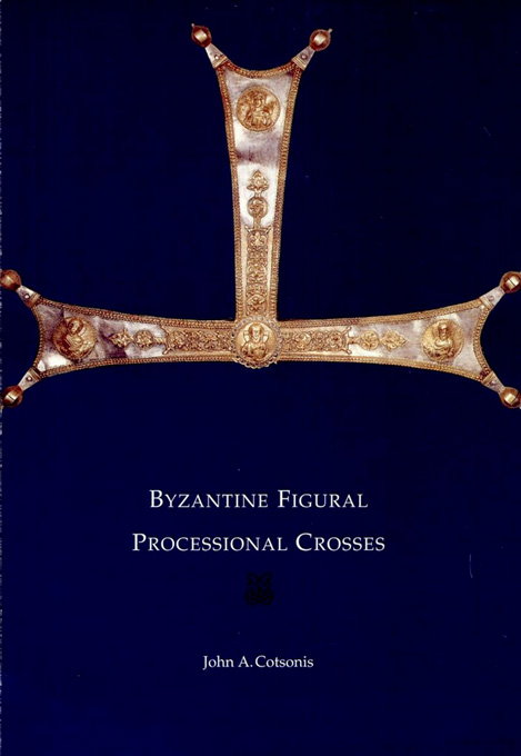 Cover: Byzantine Figural Processional Crosses, from Harvard University Press