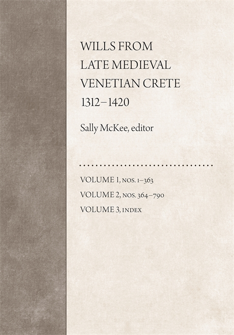 Cover: Wills from Late Medieval Venetian Crete, 1312–1420, from Harvard University Press