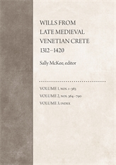 Cover: Wills from Late Medieval Venetian Crete, 1312–1420