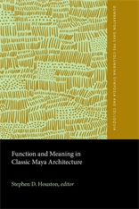 Cover: Function and Meaning in Classic Maya Architecture