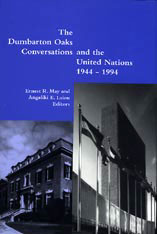 Cover: The Dumbarton Oaks Conversations and the United Nations, 1944–1994