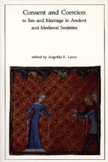 Cover: Consent and Coercion to Sex and Marriage in Ancient and Medieval Societies